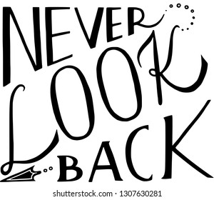 """Lettering """"Never Look Back"""". Text. Vector."""