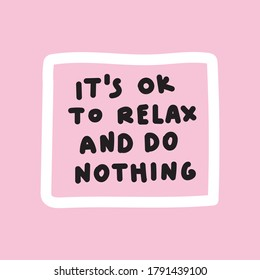 Lettering - it's ok to relax and do nothing. Illustration on pink background.