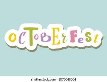 Lettering on background: OCTOBERFEST,  Hand sketched OCTOBERFEST lettering typography. Hand drawn OCTOBERFEST lettering sign. Badge, icon, banner, tag, illustration