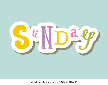 Lettering on background: Sunday, Hand sketched card Sunday! lettering typography. Hand drawn Sunday  lettering sign. Badge, icon, banner, tag, illustration