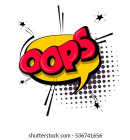 Lettering oops, emotion, blame. Comic text sound effects. Vector bubble icon speech phrase, cartoon font label, sounds illustration background. Comics book balloon