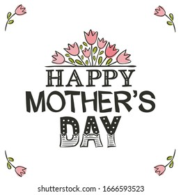 Lettering of the phrase Happy Mother's Day. Congratulations on Mother's Day. Black letters on a white background and a bouquet of pink tulips hand-drawn. Vector illustration for the design of cards