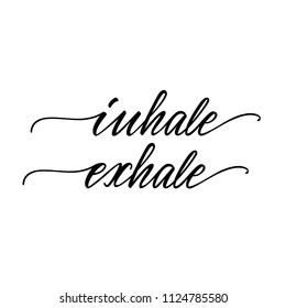 "Lettering phrase ""Inhale, exhale"". Vector illustration."