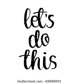 """Lettering phrase """"Let's do this"""". Handwritten motivational quote for t-shirt, poster or card."""