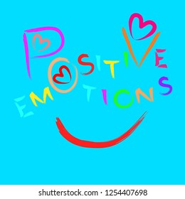 Lettering Positive emotions. Hand drawn element for prints and posters. Vector illustration. Positive energy,  emotional balance,  resilience