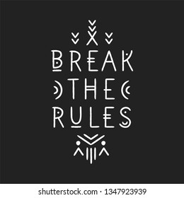 Lettering poster Break The Rules in line art geometric style.