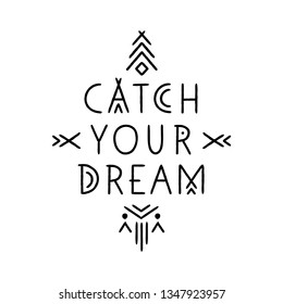 Lettering poster Catch Your Dream in line art geometric style.