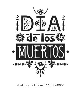 Lettering poster for mexican holiday Day of the Dead (Dia de los Muertos, spanish) made of various patterned letters.
