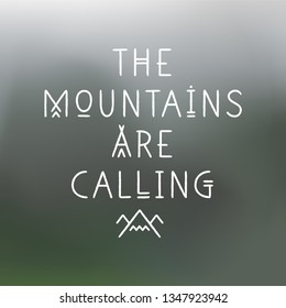 Lettering poster The Mountains Are Calling in line art geometric style.