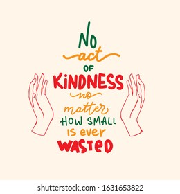 Lettering poster. No act of kindness no matter how small is ever wasted