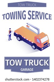 Lettering Poster or Poster Template with Crane Tow Truck for Car Delivery Evacuation and Transportation. Assistance Service. Master with Wrench Stand near Evacuator Vector Isometric 3d Illustration