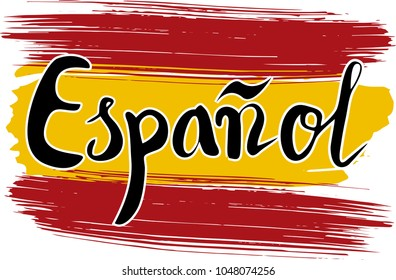 """Lettering poster for your design. Creative typography. Hand drawn card with text """"Espanol"""". Tourism and travel. Spanish flag background. Brush strokes. Icon for Spanish language."""