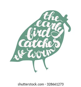 Lettering proverb early bird catches the worm inscribed in bird. Isolated illustration