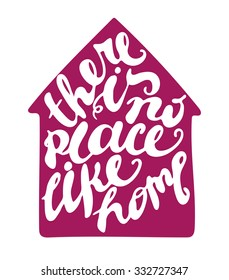 Lettering proverb inscribed into simple home object. Isolated illustration. Proverb is there is no place like home.