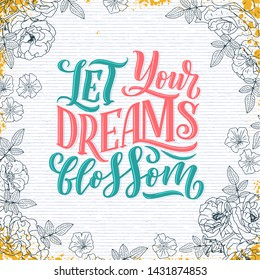 Lettering quote about flowers, illustration made in vector. Postcard, invitation, shop and t-shirt design with handdrawn composition.
