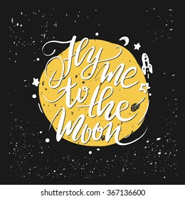 Lettering quote. Fly me to the moon. Romantic quote for valentines day card.
