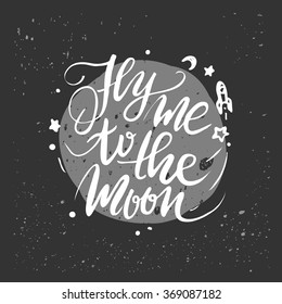 Lettering quote. Fly me to the moon. Romantic quote for valentines day card