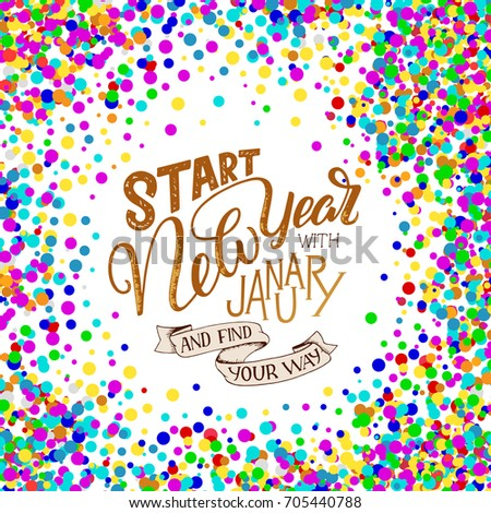 lettering quote start new year with january and find your way lettering composition for