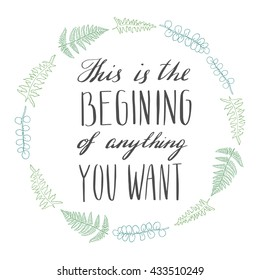 lettering quote - this is the begining of anything you want - in forest leaves wreath