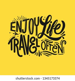 lettering quotes inspire . enjoy life travel often . t-shirt Hand drawn, Hand lettering fonts , Retro, vintage ,  sketched logotype,  typography element vintage lettering banner poster template backgr