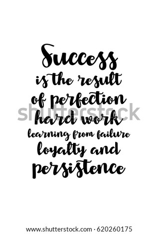 Image of: Success Lettering Quotes Motivation About Life Quote Calligraphy Inspirational Quote Success Is The Result Of Perfection Hard Work Learning From Failure Shutterstock Lettering Quotes Motivation About Life Quote Stock Vector royalty