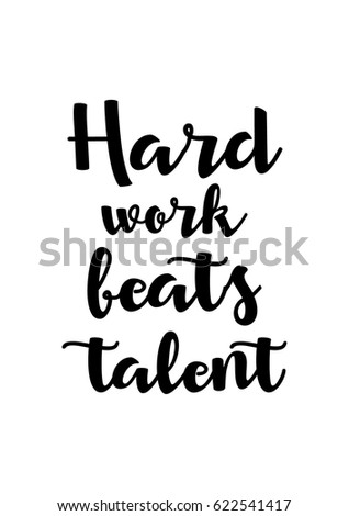Image of: Attitude Lettering Quotes Motivation About Life Quote Calligraphy Inspirational Quote Hard Work Beats Talent Quote Ideas Lettering Quotes Motivation About Life Quote Stock Vector royalty