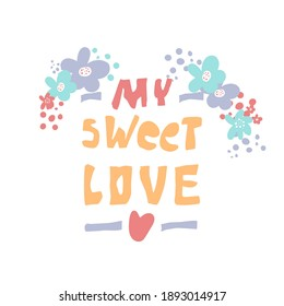 Lettering Sweet Love for Your romantic design. Vector illustration. Valentines Day Lettering.