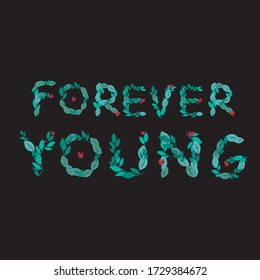 Lettering with the text forever young isolated on a black background for design or print. Letter vector stock illustration with their font word with leaves for Bullet Journal.