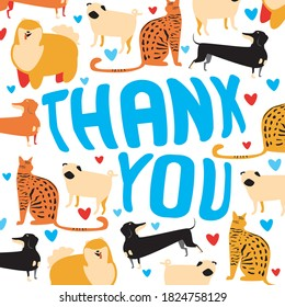 Lettering with text Thank you with pets, dogs, cats as a concept of gratitude and thanksgiving. Square flat vector stock illustration with cute animals and letters on white background