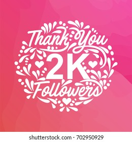 Lettering thank you design template of large number followers with watercolor background.Web user celebrates a large number of subscribers or followers. 2K Followers