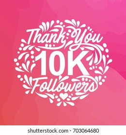 Lettering thank you design template of large number followers with watercolor background.Web user celebrates a large number of subscribers or followers. 10K followers.