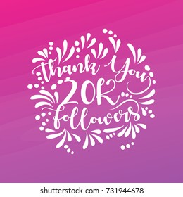Lettering thank you design template of 20K Followers with watercolor background.Web user celebrates a large number of subscribers or followers.