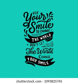 "Lettering / Typography Design Poster Motivational Quotes "" Use your smile yo change the world """