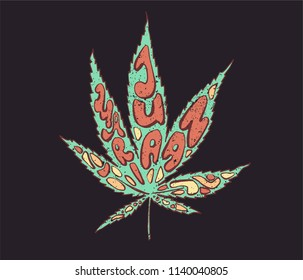 Lettering. Typography poster. T-shirt design. Vector illustration - Marijuana