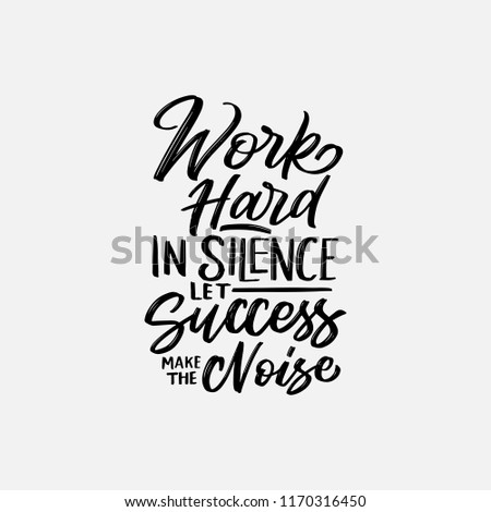 Lettering Typography Quotes Work Hard Silence Stock Vector Royalty