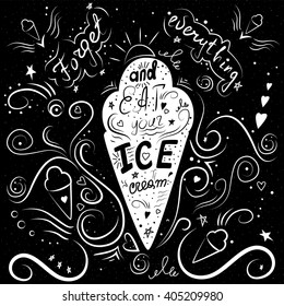 Lettering in vector. Forget everything and eat your ice-cream
