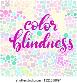 Lettering vector illustration of a word color blindness in bright pink color. Colorful dots of ishihara daltonism test. Ophthalmologic disease. Poster for ophthalmologic clinic. EPS10