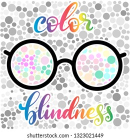 Lettering vector illustration of a word color blindness with glasses in rainbow colors. Colorful dots of ishihara daltonism test. Ophthalmologic disease. Poster for ophthalmologic clinic. EPS10