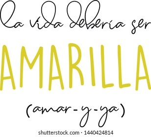 """Lettering, vector quote, motivational and inspirational quote about the importance of love. Text in spanish that means """"Love is all that matters in life"""""""