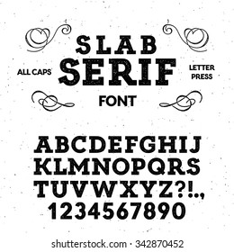 Letterpress slab serif font. High quality design element.