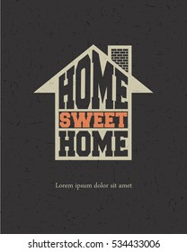 Letters Home Sweet Home in white house silhouette on grunge black background,  vector illustration