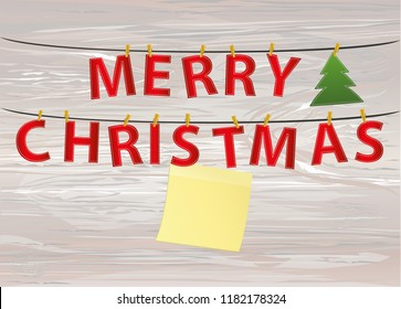 Letters and the inscription of a merry Christmas hang on clothespins on a rope. Vector on wooden back. Festive garland. Greeting card . Yellow sheet of paper for notes. Sticker.