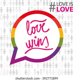 lgbt colorful dialogue buble sign. vector. love wins calligraphy. support love is love