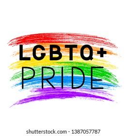 LGBT pride lettering on grunge brush strokes texture rainbow flag. LGBTQ community banner or poster.  Symbol gay pride. International Day Against Homophobia vector illustration.