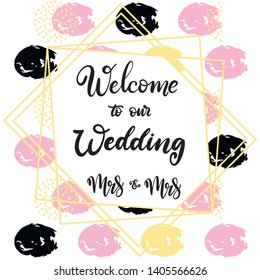 Lgbt pride lettering welcome to our wedding for gay marriage. Vector illustration for invitation, save the date  cards in frame. EPS10