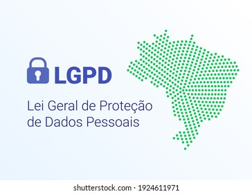 LGPD - Lei Geral de Prote o de Dados Pessoais - Portugiesisch. Englisch - General Personal Data Protection Law. Vektorgrafik-Hintergrund mit Schloss und Karte von Brasilien