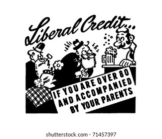 Liberal Credit - If You Are Over 80 And Accompanied By Your Parents - Retro Ad Art Illustration