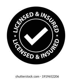'licensed and insured' rounded seal with tick mark. vector symbol