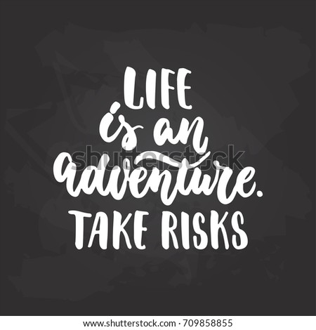 Life Adventure Take Risks Travel Hand Stock Vector Royalty Free