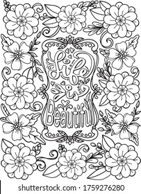 Life is beautiful font with flower frame element for Valentine's day or Love Cards. Hand drawn with inspiration word. Coloring for adult and kids. Vector Illustration.